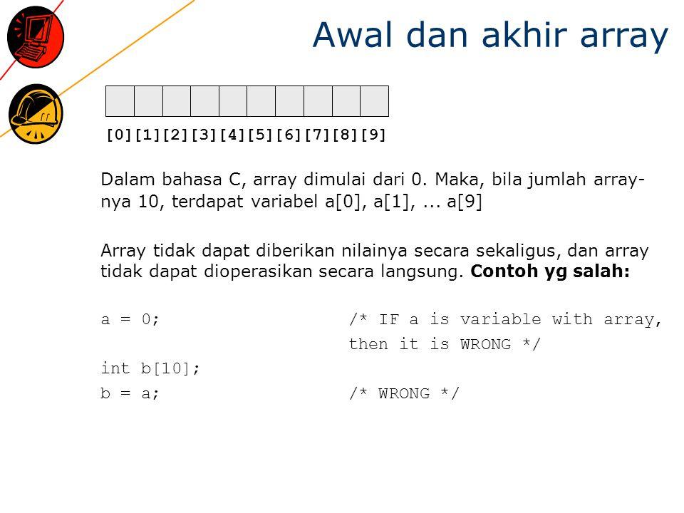 Awal dan akhir array [0] [1] [2] [3] [4] [5] [6] [7] [8] [9]